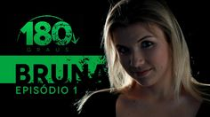 BRUNA | Episódio 01 | 180 Graus (with English Subtitles)