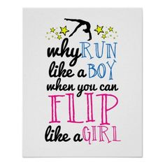 """Flip Like a Girl Gymnastics Poster - Gymnastics poster room decor with the text, """"Why run like a boy when you can flip like a girl"""". It has a gymnast silhouette and yellow stars. The text is in black, blue, and pink. Your gymnast will love this! Gymnastics Wallpaper, Gymnastics Bedroom, Gymnastics Shirts, Gymnastics Posters, Gymnastics Workout, Gymnastics Pictures, Olympic Gymnastics, Gymnastics Stuff, Gymnastics Sayings"""