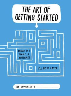 The Art of Getting Started: Amazon.co.uk: Lee Crutchley: 9781471133503: Books