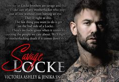 ***COMING JULY 18th***   Savage Locke (Locke Brothers, 2)  Jenika Snow & Victoria Ashley   TBR: https://www.goodreads.com/book/show/35606032-savage-locke  #SavageLocke #LockeBrothers #JenikaSnow #VictoriaAshley #TBR #Romance #Books #goodreads #ebooks #ero