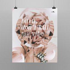 Poster Bitch, Don't Kill My Vibe - Kendrick Lamar. Shop: http://locomattive.com.br