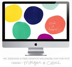 free desktop wallpaper: Make It Happen