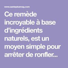 Ce remède incroyable à base d'ingrédients naturels, est un moyen simple pour arrêter de ronfler...