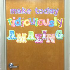 Made this for the door going into my office. Obsessed. Now trying to find more quotes for every surface of my classroom... It's a sickness.