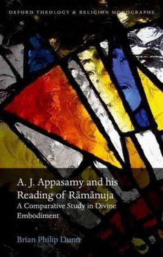 A. J. Appasamy and His Reading of Ramanuja: A Comparative Study in Divine Embodiment