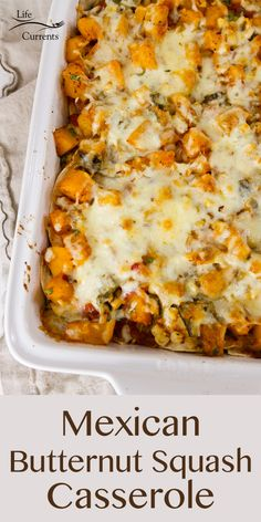 Mexican  Butternut Squash Casserole is easy to make, filled with great veggies  and wonderful Mexican flavors. This is a vegetarian great side dish or main dish!
