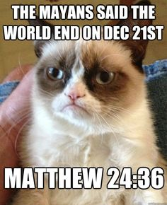 the mayans said the world end on dec 21st matthew 24:36