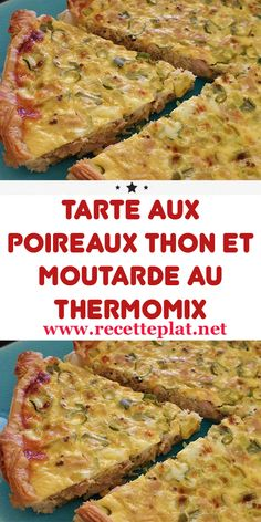 Tuna leek tart and mustard with Thermomix - this tuna and mustard tart is a classic of the fall-winter season. Melting in the mouth thanks to i - Thermomix Bread, Thermomix Desserts, No Salt Recipes, Real Food Recipes, Healthy Recipes, Cooking Chef, Batch Cooking, Chicken Mozzarella Pasta, Leek Tart