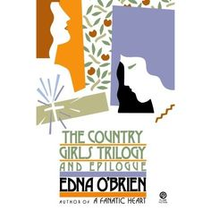 The Country Girls Triology and Epilogue by Edna O'Brien