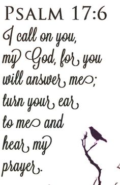Hear me oh Lord...hear my prayers!