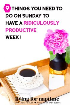 Want to have the most productive week ever? Do these 9 things on Sunday Night!