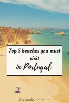 Top 5 Beaches You Must Visit in Portugal - Breathe Travel