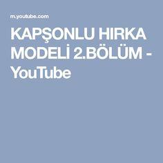 KAPŞONLU HIRKA MODELİ 2.BÖLÜM - YouTube