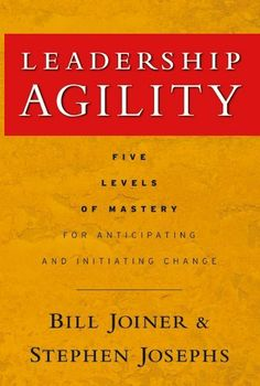 Leadership Agility: Five Levels of Mastery for Anticipating and Initiating Change (J-B US non-Franchise Leadership) by William B. Joiner, http://www.amazon.com/dp/B008L043VI/ref=cm_sw_r_pi_dp_HMEHsb0MARZ5E