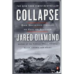 Collapse: How Societies Choose to Fail or Succeed; Suggested by David Anderson