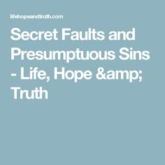 Secret Faults and Presumptuous Sins - Life, Hope & Truth