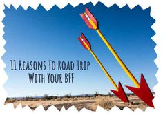11 Reasons To Road Trip With Your BFF