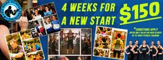 4 Weeks for $150 Make a New Start!