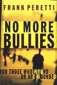 Frank Peretti  No More Bullies