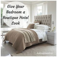 I love the trendy look of boutique hotels. Find out how to make your bedroom feel like a luxury hotel room.