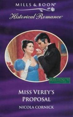 UK cover for Miss Verey's Proposal (Mills & Boon Historical) by Nicola Cornick