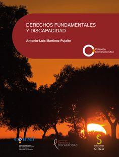 Derechos fundamentales y discapacidad / Antonio-Luis Martínez-Pujalte.    1ª ed.    Cinca, 2015