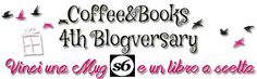 Coffee and Books: 4th Blogversary di Coffee&Books - Giveaway