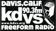 90.3 KDVS -- our local student-run community freeform radio station, one of only four freeform stations in all the nation!
