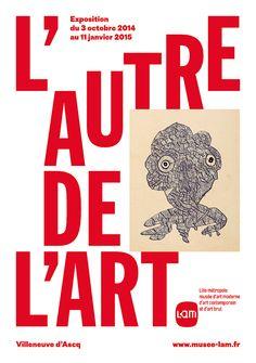 L'Autre de L'Art, LAM Villeneuve d'Ascq, October 03 2014 -January 11 2015