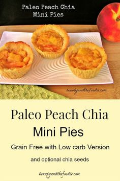 Paleo Peach Chia Mini Pies, grain free with low carb version / http://beautyandthefoodie.com