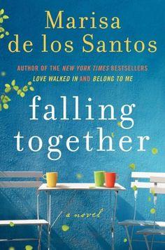 Download FALLING TOGETHER by Marisa de los Santos for $1.99 through 1/19/15
