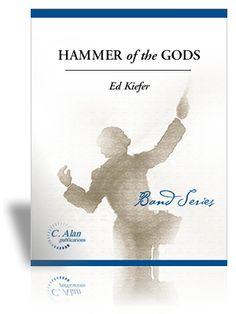 Hammer of the Gods by Ed Kiefer| J.W. Pepper Sheet Music. Level: E