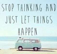 Let things happen