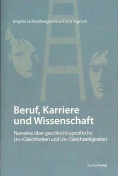 BERUF KARRIERE WISSENSCHAFT Geschlecht und Karriere von Lichtenberge-Fenz 2009 | eBay