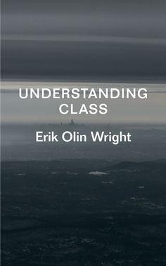 Understanding class / Erik Olin Wright.    Verso, 2015