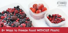 Even BPA-free plastic is problematic! Ready to revamp your freezer and store your food without plastic?