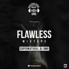 Flawless Mix – Supernatural Dj OMG Supernatural Dj OMGcomes through with a new mix-tape titledFlawless Mix. Listen, download and share! Flawless Mix – Supernatural Dj OMG     Download Now              .emd_dl_red_darker {         -moz-box-shadow:inset 0px 1px 0px 0px #f5978e;  ... #naijamusic #naija #naijafm