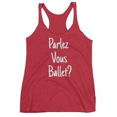 """""""Parlez Vous Ballet?"""" Tank"""