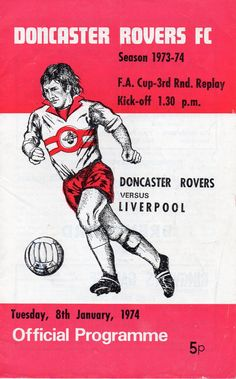 Doncaster 0 Liverpool 2 in Jan 1974 at Bell Vue. The programme cover for the FA Cup 3rd Round Replay.