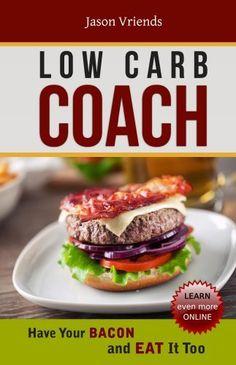 Low Carb Coach by Jason Vriends, http://www.amazon.com/dp/B00EWNFFII/ref=cm_sw_r_pi_dp_uehFsb1QGY9H1