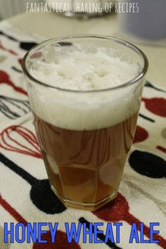 Honey Wheat Ale #recipe #beer #homebrewing from @Sarah Chintomby Chintomby E. {Fantastical Sharing}
