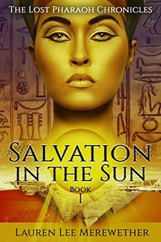 Free Kindle Book - Salvation in the Sun (The Lost Pharaoh Chronicles Book Book Club Books, Book 1, New Books, Good Books, Books To Read, This Book, Historical Fiction Books, Fiction Novels, 12th Book