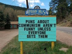 28ce3ba7c Puns about communism isn't funny unless everyone gets it Cute Signs, Funny  Signs