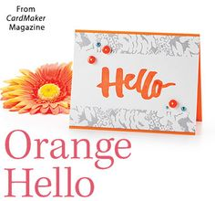 Orange Hello from the Autumn 2016 issue of CardMaker Magazine. Order a digital copy here: https://www.anniescatalog.com/detail.html?prod_id=132520