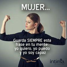 Guarda siempre esta frase en mente: yo quiero, yo puedo y yo soy capaz #frases #español #empoderamiento