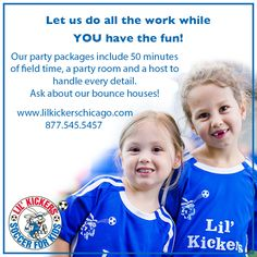Lil' Kickers wants to help you celebrate your birthday! North and south Chicago locations!