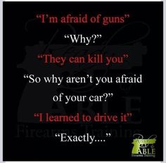 I think that this quote really shows both sides of the amendment. This shows that people can learn to work around problems that are given to us. Despite being on such a broad issue like gun control. Pro Gun, Learning To Drive, Gun Rights, Thing 1, Gun Control, 2nd Amendment, Common Sense, Writing Prompts, Firearms