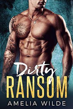 Dirty Ransom: A Bad Boy Billionaire Romance by Amelia Wilde Beau Film, Billionaire Books, Best Book Covers, Literature Books, Books To Read Online, Romance Books, Have Time, Bad Boys, Good Books