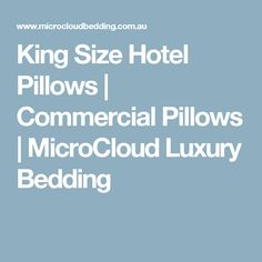 King Size Hotel Pillows | Commercial Pillows | MicroCloud Luxury Bedding