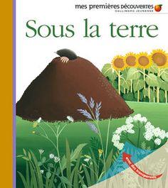 Sous la terre - Mes premières découvertes, nouvelle présentation - Livres pour enfants - Gallimard Jeunesse